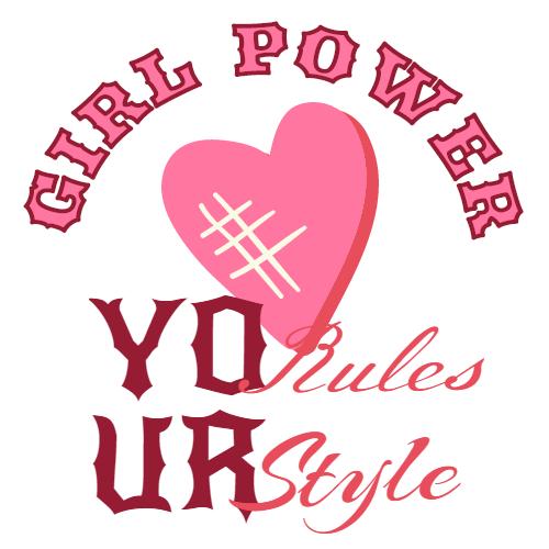 girl power yo rules ur style